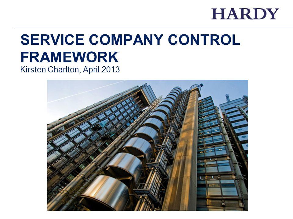 3 SERVICE COMPANY CONTROL FRAMEWORK Kirsten Charlton, April 2013