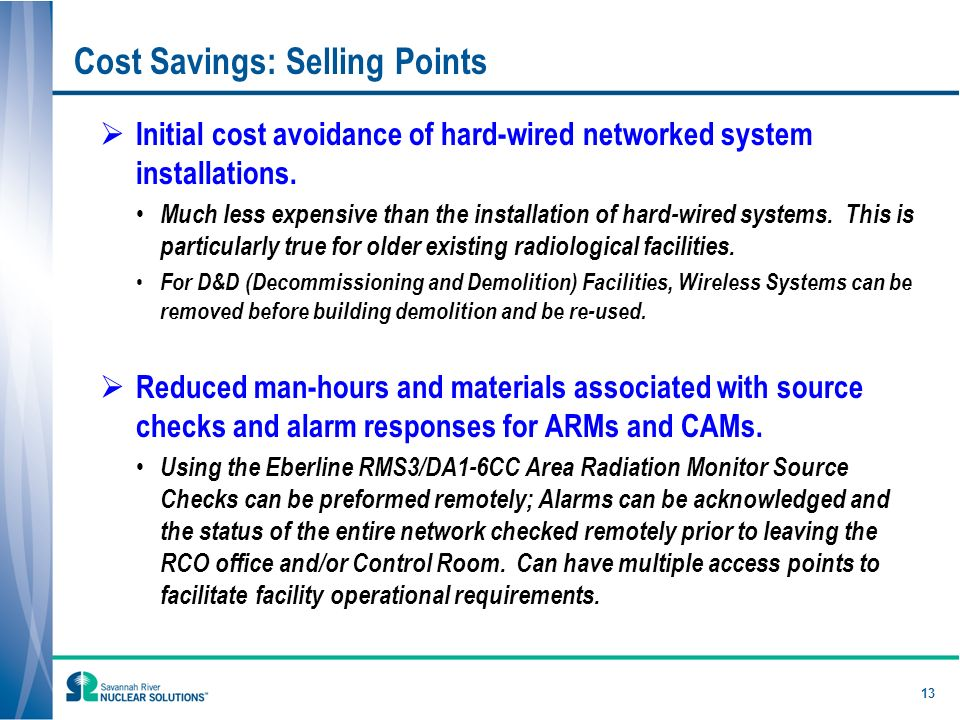 13 Cost Savings: Selling Points Initial cost avoidance of hard-wired networked system installations.