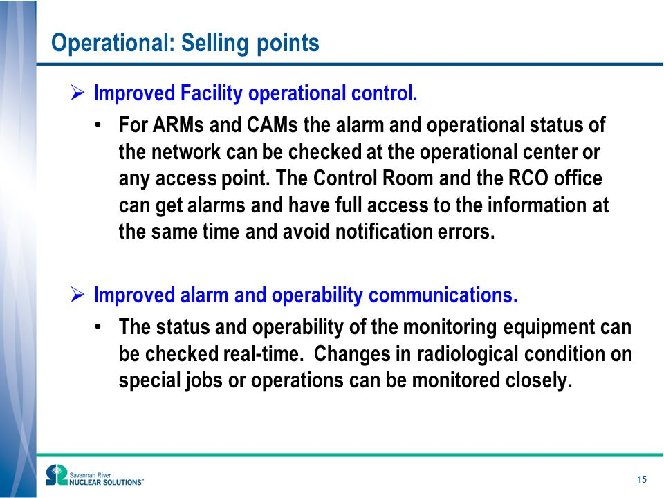 15 Operational: Selling points Improved Facility operational control.