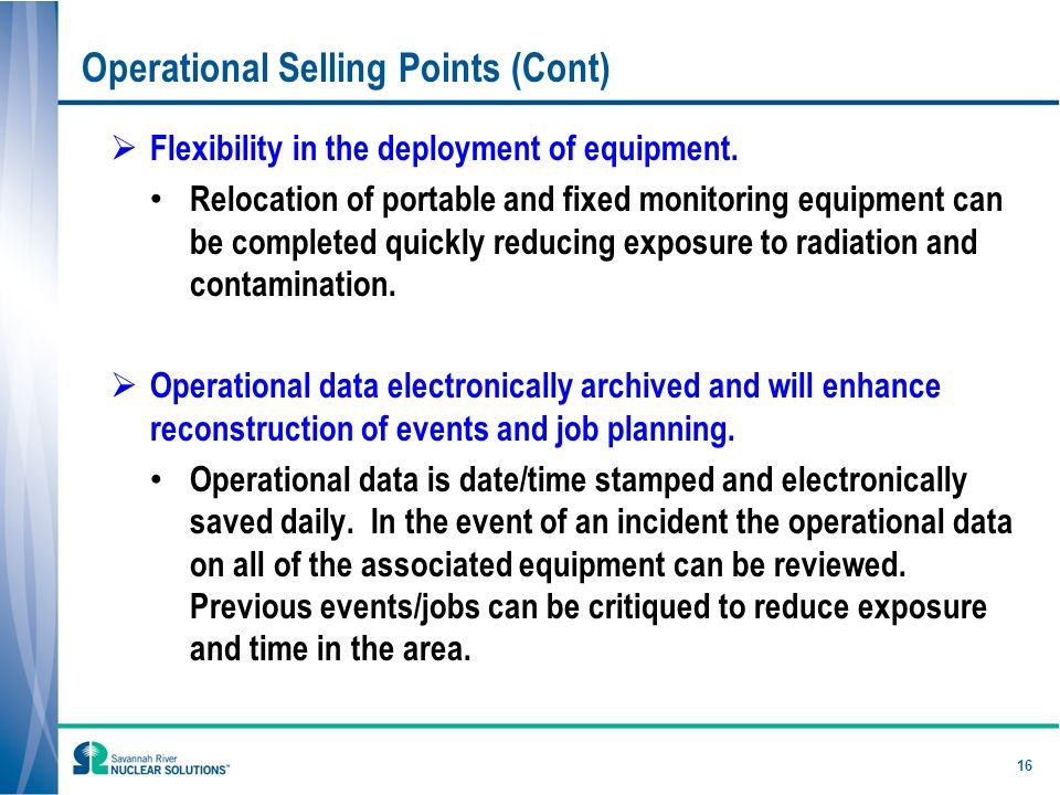 16 Operational Selling Points (Cont) Flexibility in the deployment of equipment.