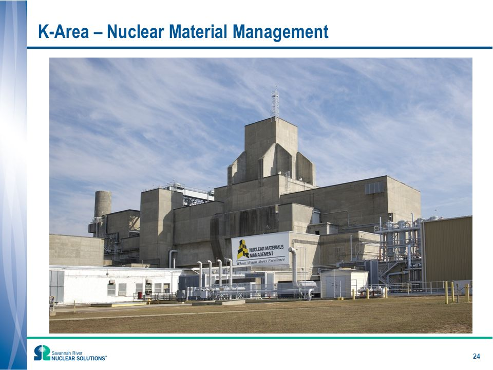 24 K-Area – Nuclear Material Management
