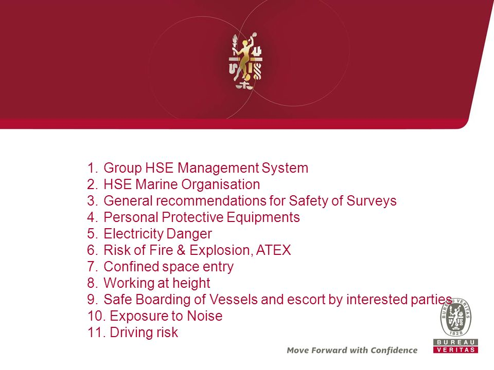 1.Group HSE Management System 2.HSE Marine Organisation 3.General recommendations for Safety of Surveys 4.Personal Protective Equipments 5.Electricity