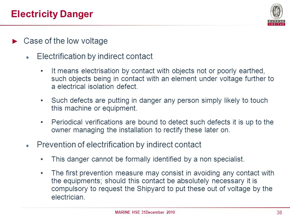 38 MARINE HSE 31December 2010 Electricity Danger Case of the low voltage Electrification by indirect contact It means electrisation by contact with ob