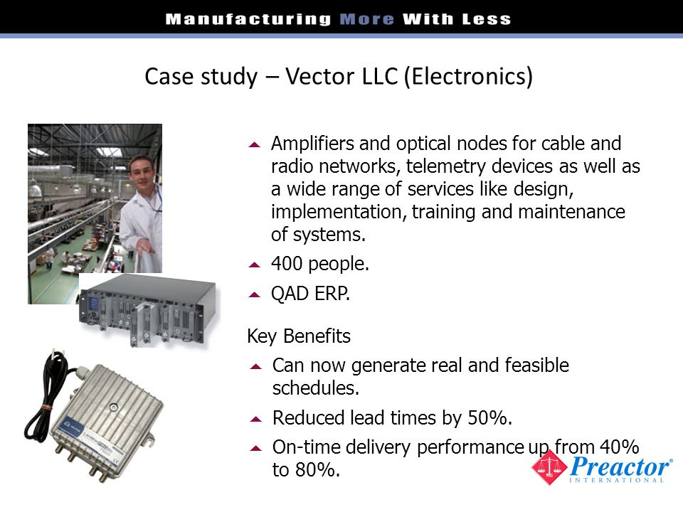 Case study – Vector LLC (Electronics) Amplifiers and optical nodes for cable and radio networks, telemetry devices as well as a wide range of services