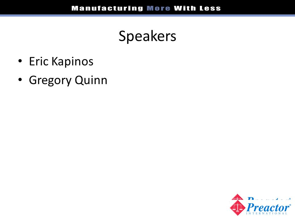 Speakers Eric Kapinos Gregory Quinn 2