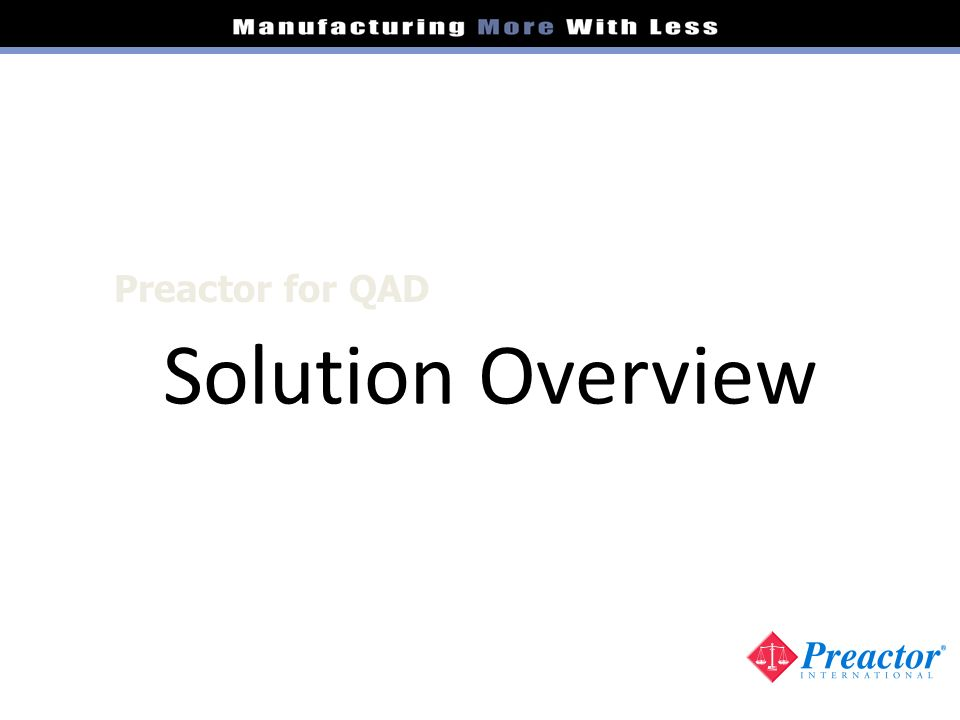 Solution Overview Preactor for QAD