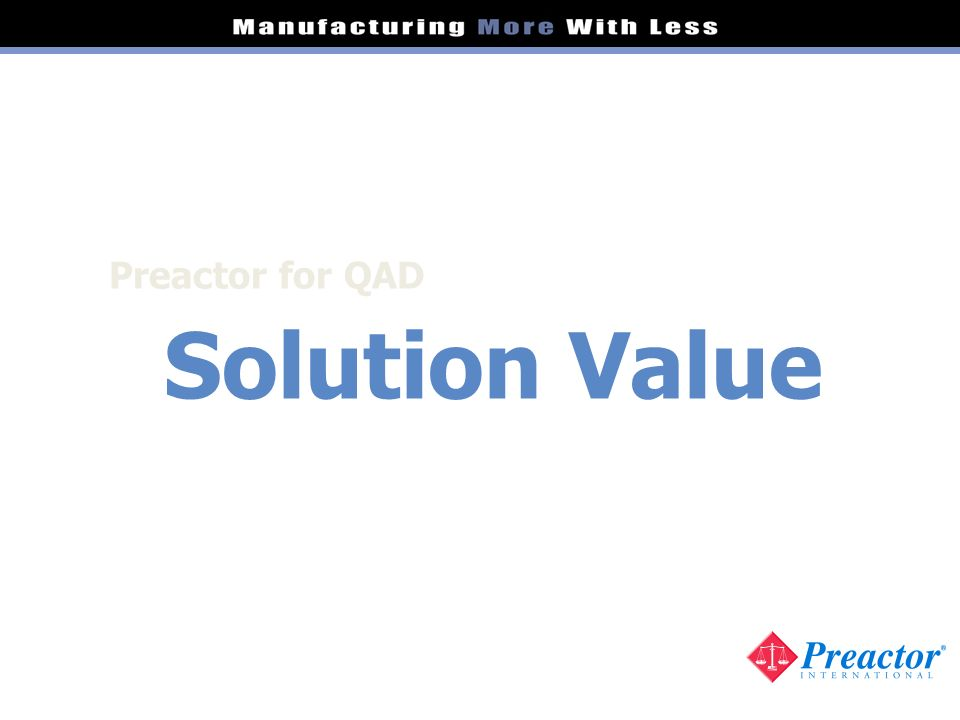 Solution Value Preactor for QAD