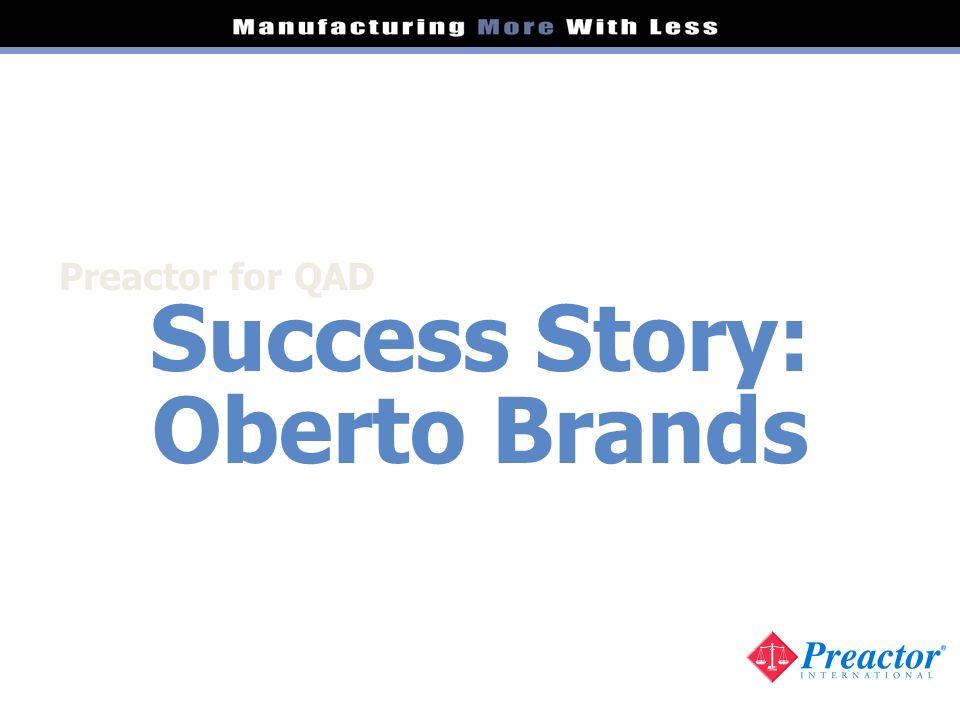 Preactor ® at Oberto Brands ®