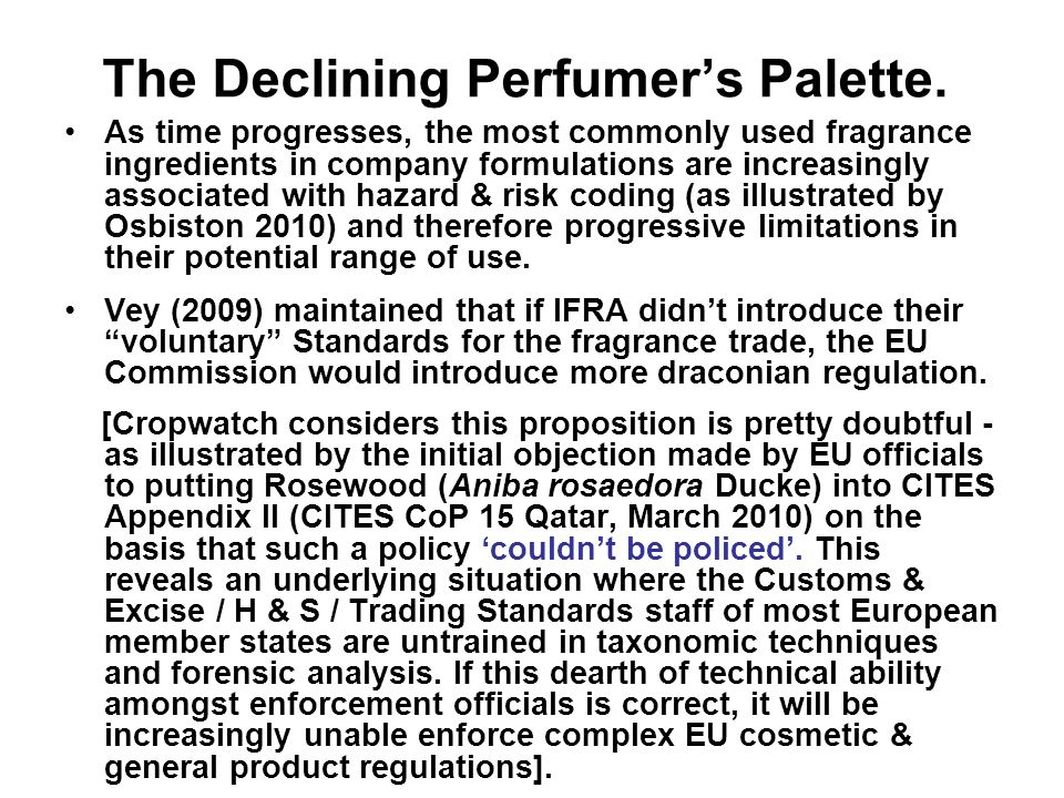 The Declining Perfumers Palette. As time progresses, the most commonly used fragrance ingredients in company formulations are increasingly associated