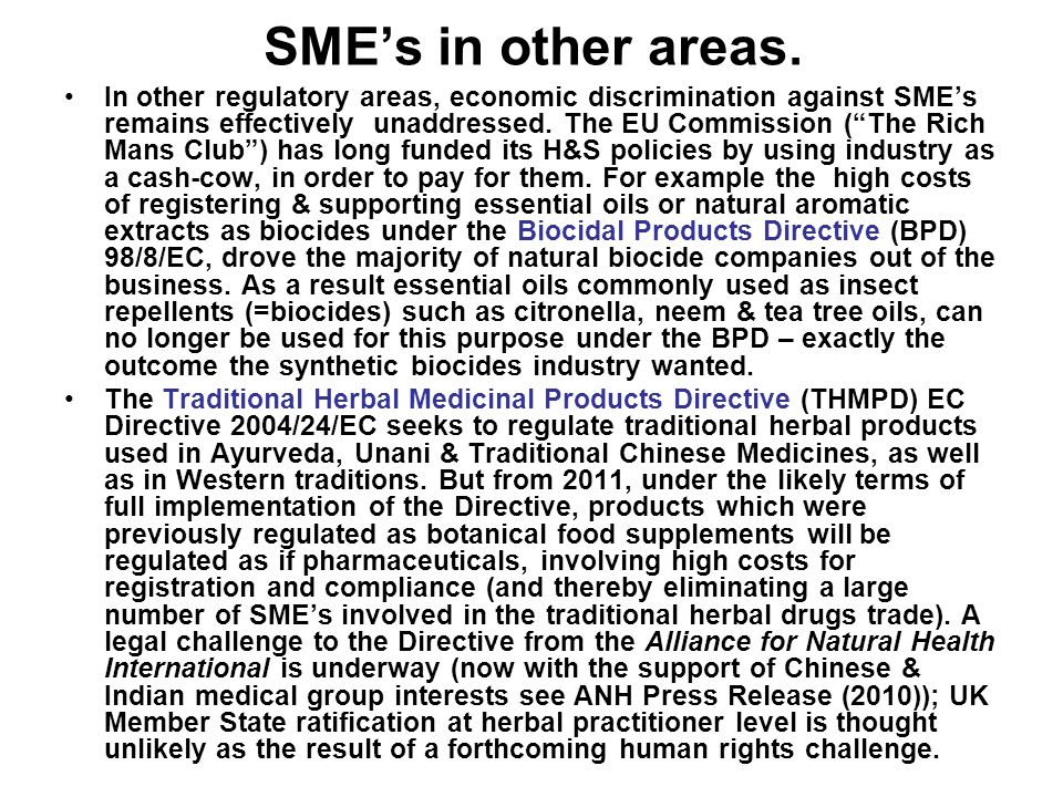 SMEs in other areas. In other regulatory areas, economic discrimination against SMEs remains effectively unaddressed. The EU Commission (The Rich Mans