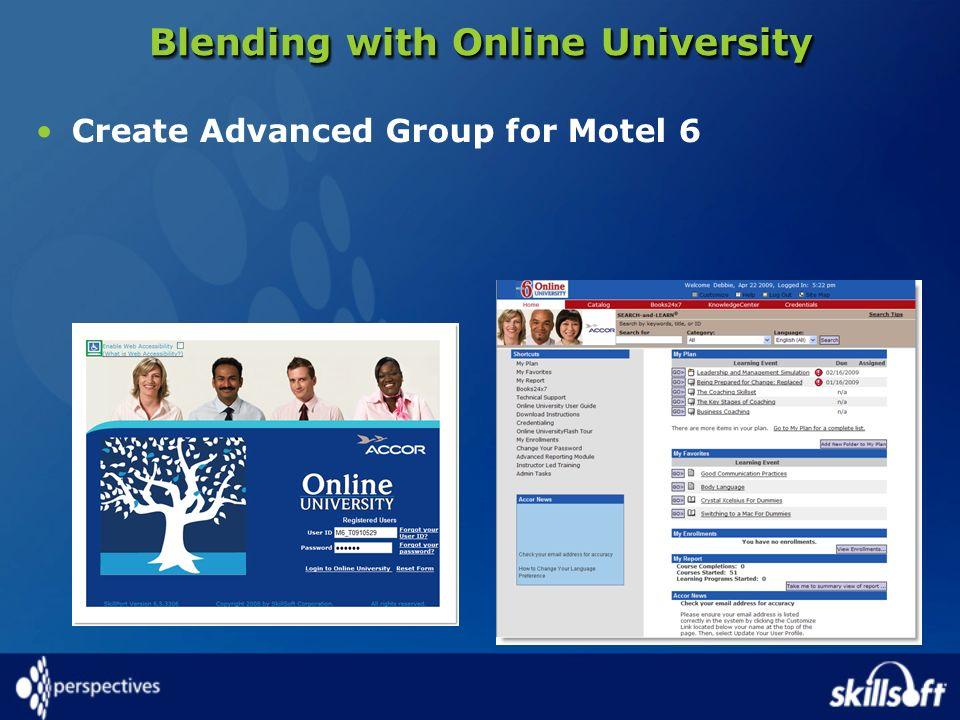 Blending with Online University Create Advanced Group for Motel 6
