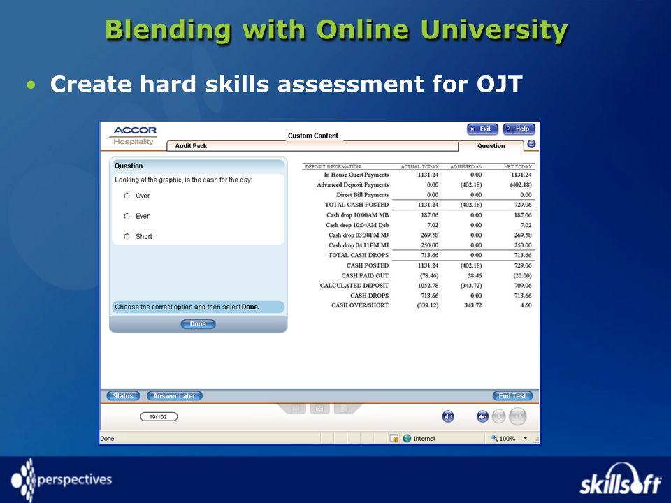 Blending with Online University Create hard skills assessment for OJT