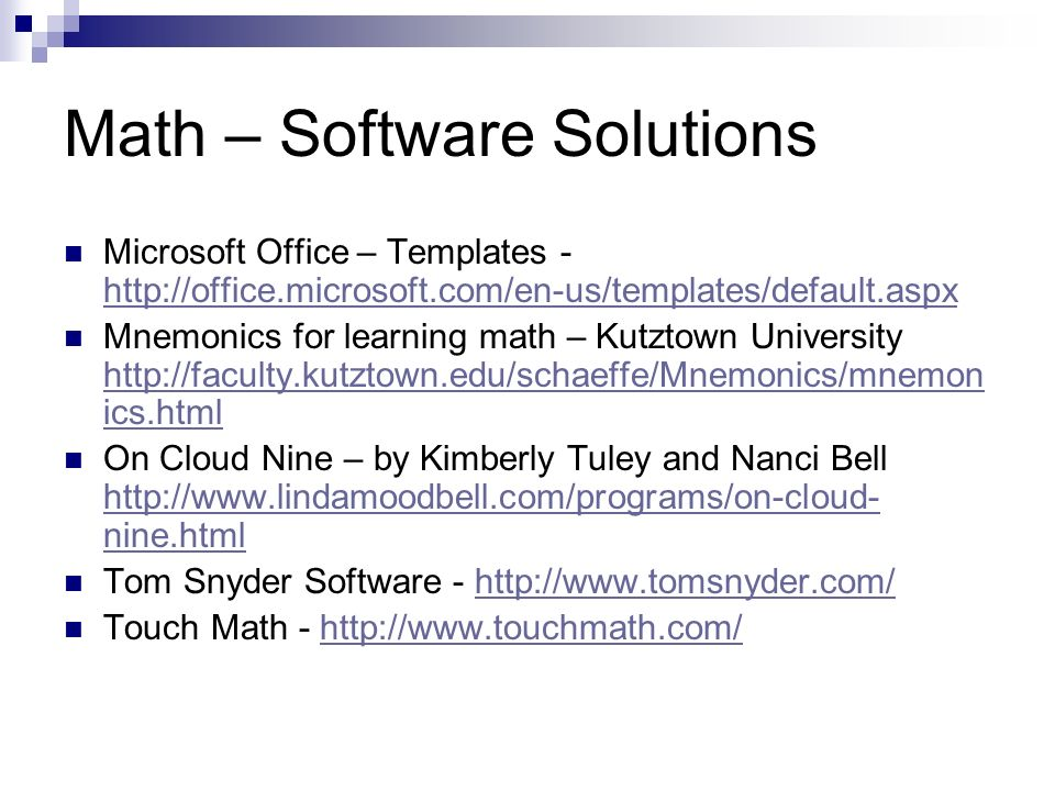 Math – Software Solutions Microsoft Office – Templates - http://office.microsoft.com/en-us/templates/default.aspx http://office.microsoft.com/en-us/te