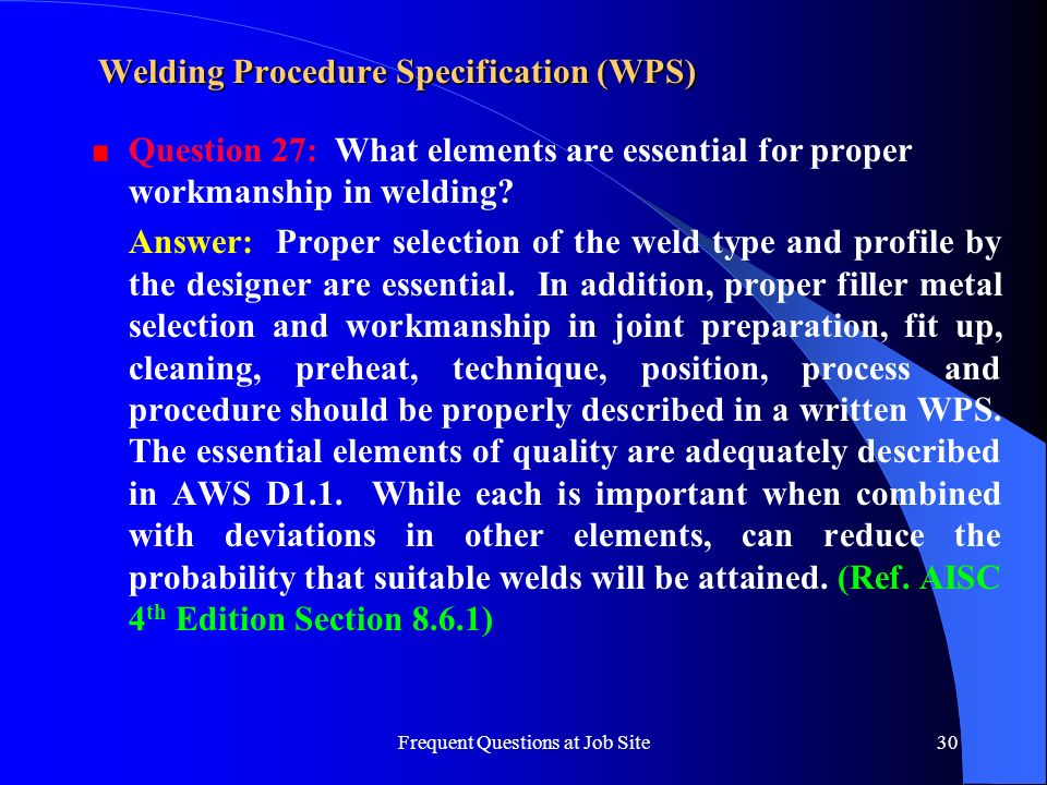Frequent Questions at Job Site30 Welding Procedure Specification (WPS) Question 27: What elements are essential for proper workmanship in welding? Ans