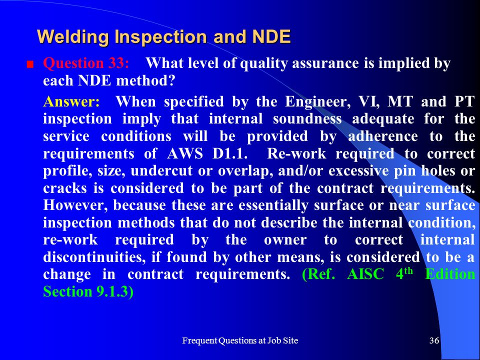Frequent Questions at Job Site36 Welding Inspection and NDE Question 33: What level of quality assurance is implied by each NDE method? Answer: When s