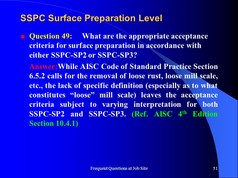 Frequent Questions at Job Site51 SSPC Surface Preparation Level Question 49: What are the appropriate acceptance criteria for surface preparation in a