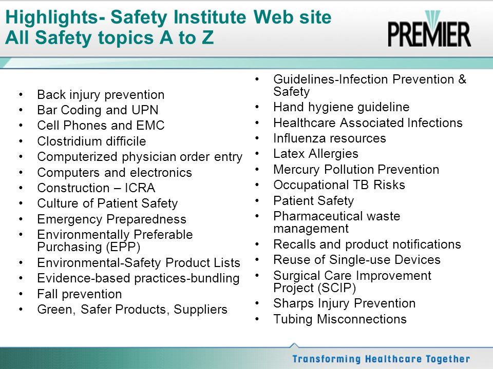 Highlights- Safety Institute Web site All Safety topics A to Z Back injury prevention Bar Coding and UPN Cell Phones and EMC Clostridium difficile Com