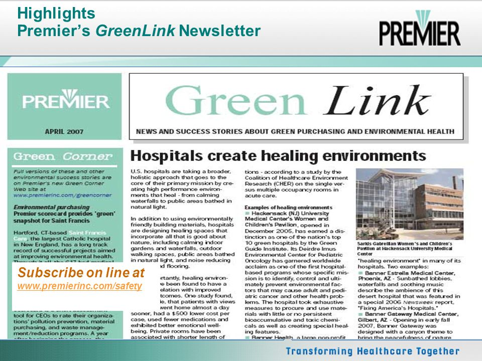 Subscribe on line at www.premierinc.com/safety www.premierinc.com/safety Highlights Premiers GreenLink Newsletter