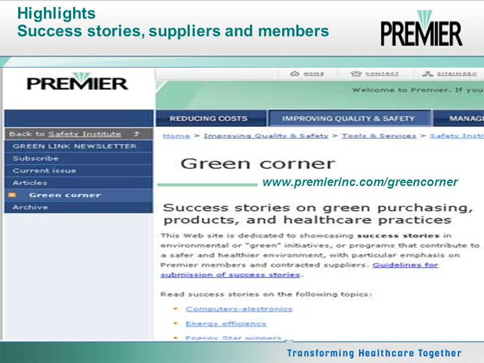 Highlights Success stories, suppliers and members www.premierinc.com/greencorner