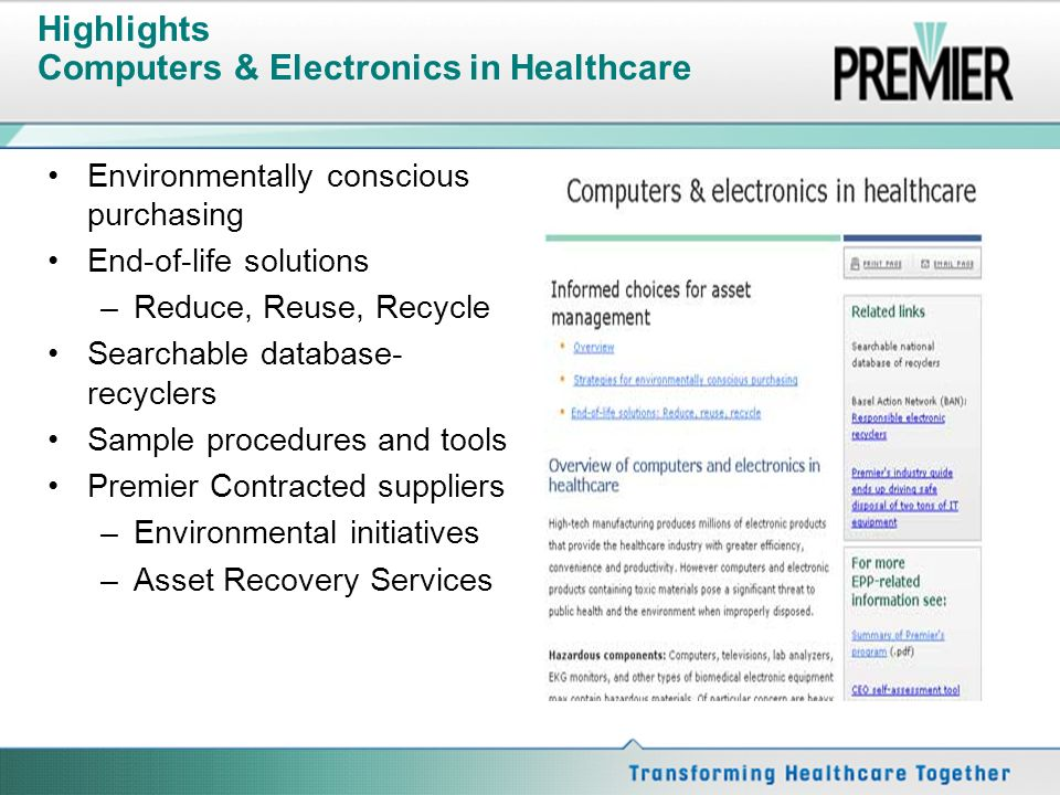 Highlights Computers & Electronics in Healthcare Environmentally conscious purchasing End-of-life solutions –Reduce, Reuse, Recycle Searchable databas