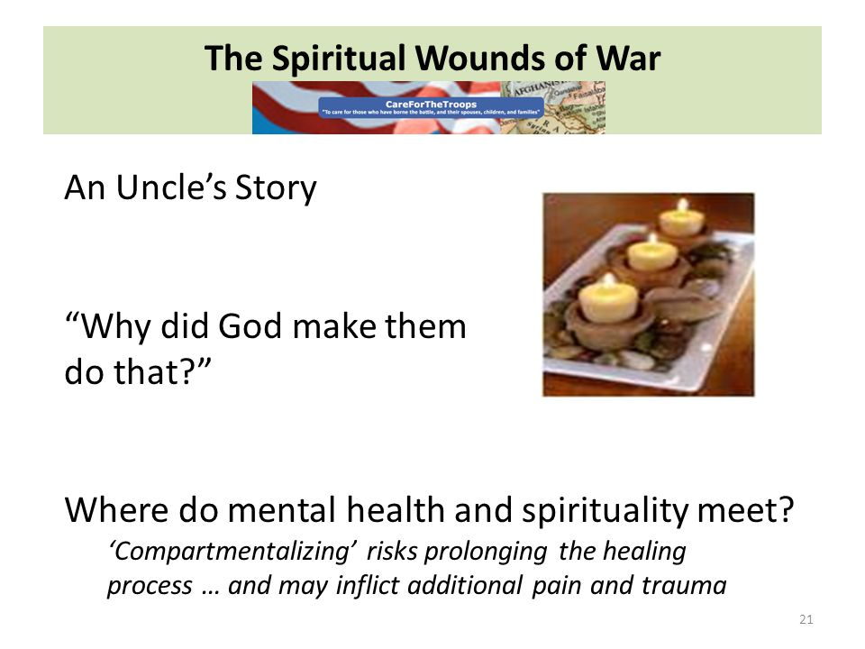 The Spiritual Wounds of War 21 An Uncles Story Why did God make them do that.