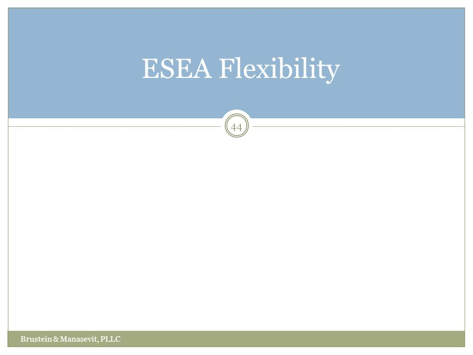 44 ESEA Flexibility Brustein & Manasevit, PLLC