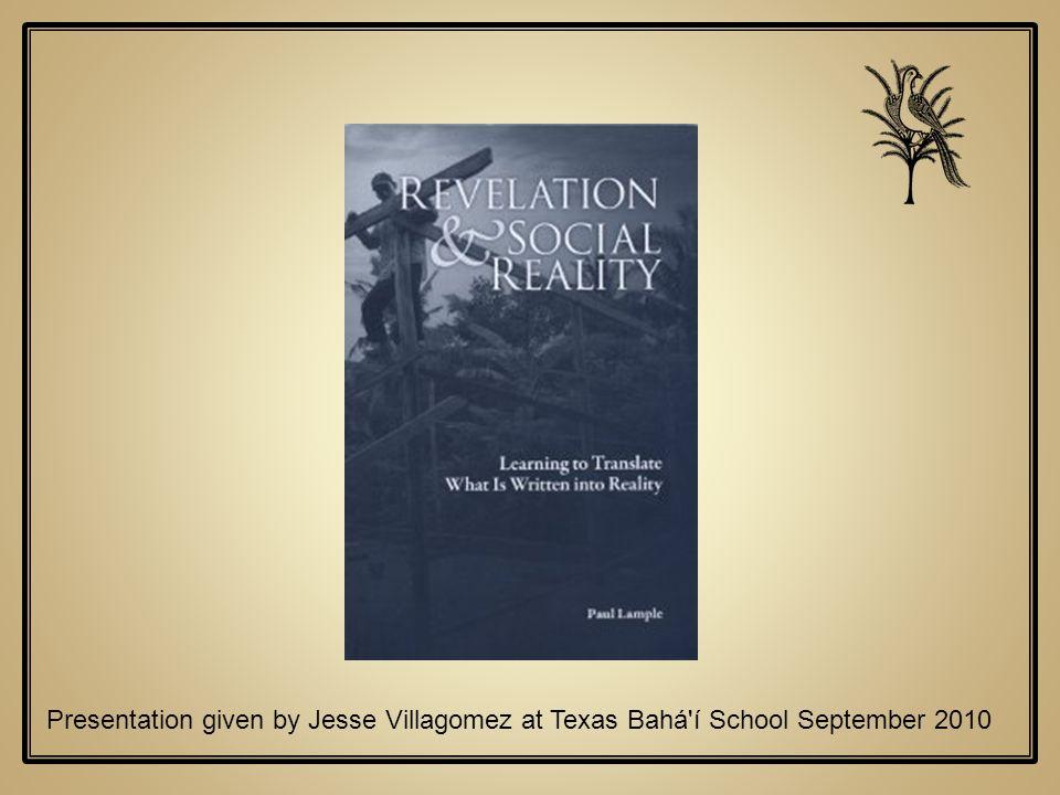 Presentation given by Jesse Villagomez at Texas Bahá'í School September 2010