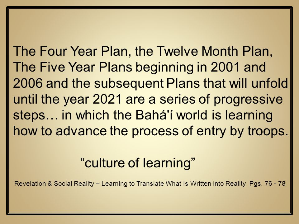 The Four Year Plan, the Twelve Month Plan, The Five Year Plans beginning in 2001 and 2006 and the subsequent Plans that will unfold until the year 202