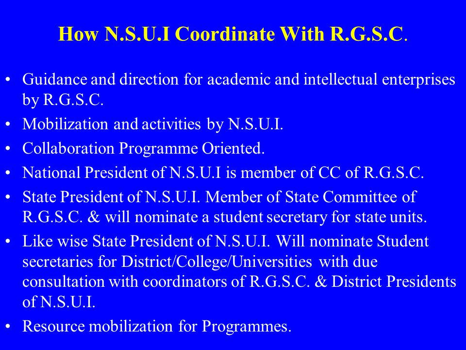 How N.S.U.I Coordinate With R.G.S.C. Guidance and direction for academic and intellectual enterprises by R.G.S.C. Mobilization and activities by N.S.U