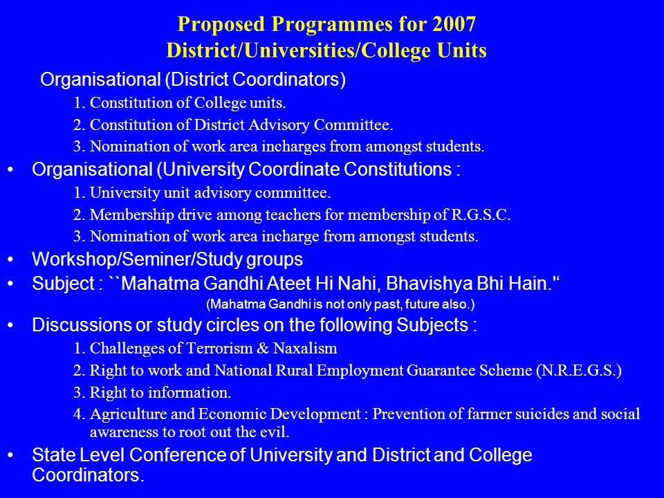 Proposed Programmes for 2007 District/Universities/College Units Organisational (District Coordinators) 1.Constitution of College units. 2.Constitutio
