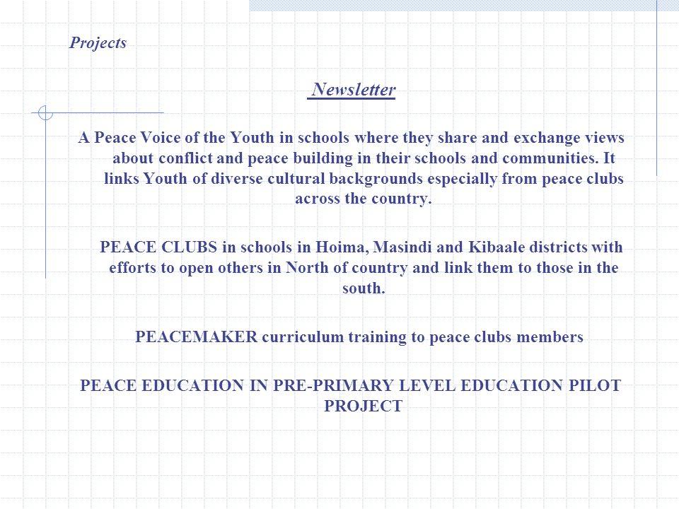 MEMBERSHIP NATIONAL PEACE FORUM (NPF) PEACE EDUCATION FORUM (PEF) UGANDA NATIONAL YOUTH AND STUDENTS PEACE COALITION