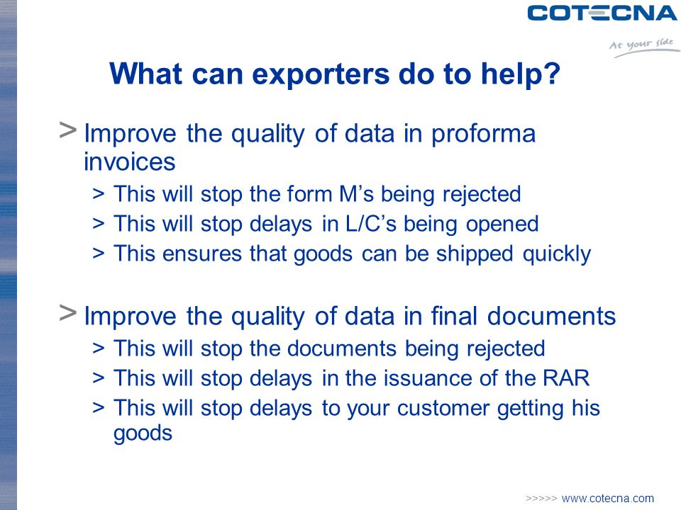 >>>>> www.cotecna.com What can exporters do to help.