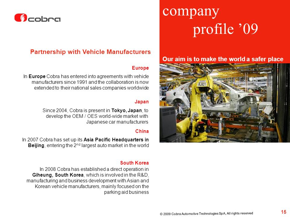 company profile 09 Our aim is to make the world a safer place In 2007 Cobra has set up its Asia Pacific Headquarters in Beijing, entering the 2 nd lar