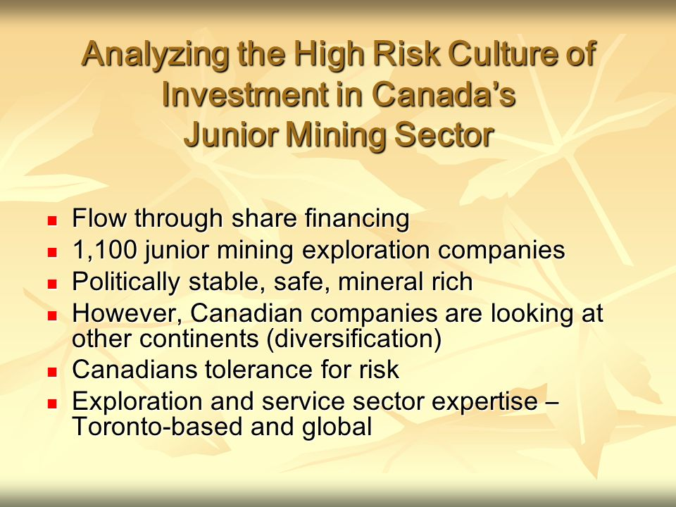Analyzing the High Risk Culture of Investment in Canadas Junior Mining Sector Flow through share financing Flow through share financing 1,100 junior m
