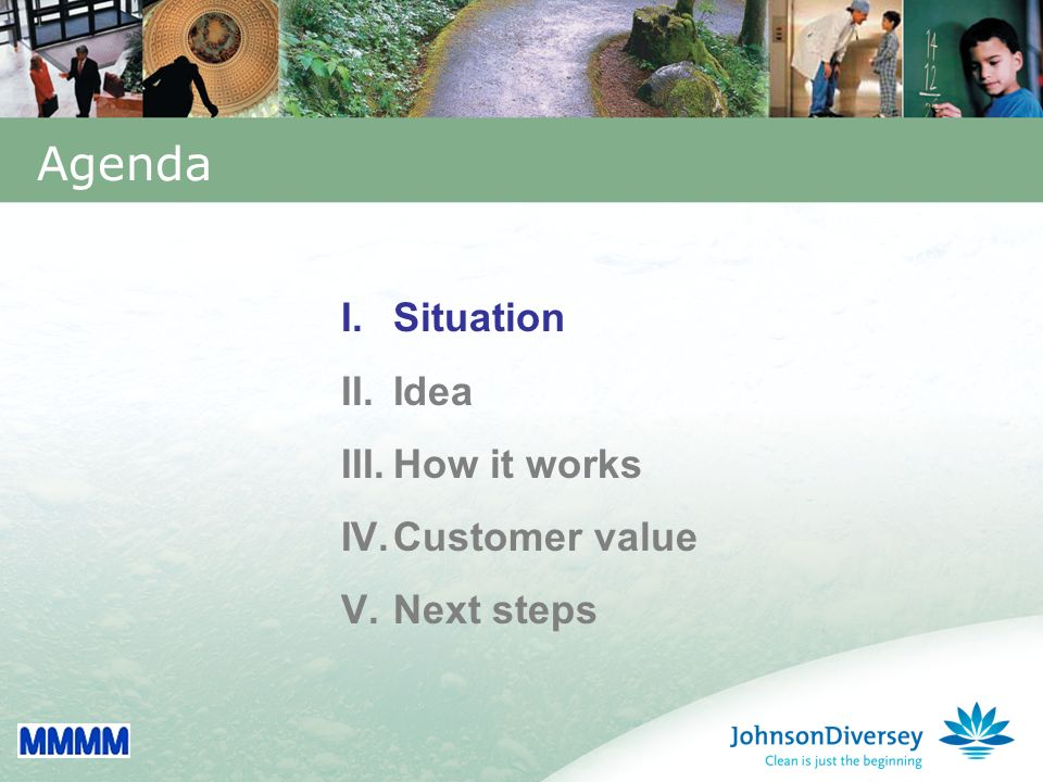 2 Agenda I.Situation II.Idea III.How it works IV.Customer value V.Next steps