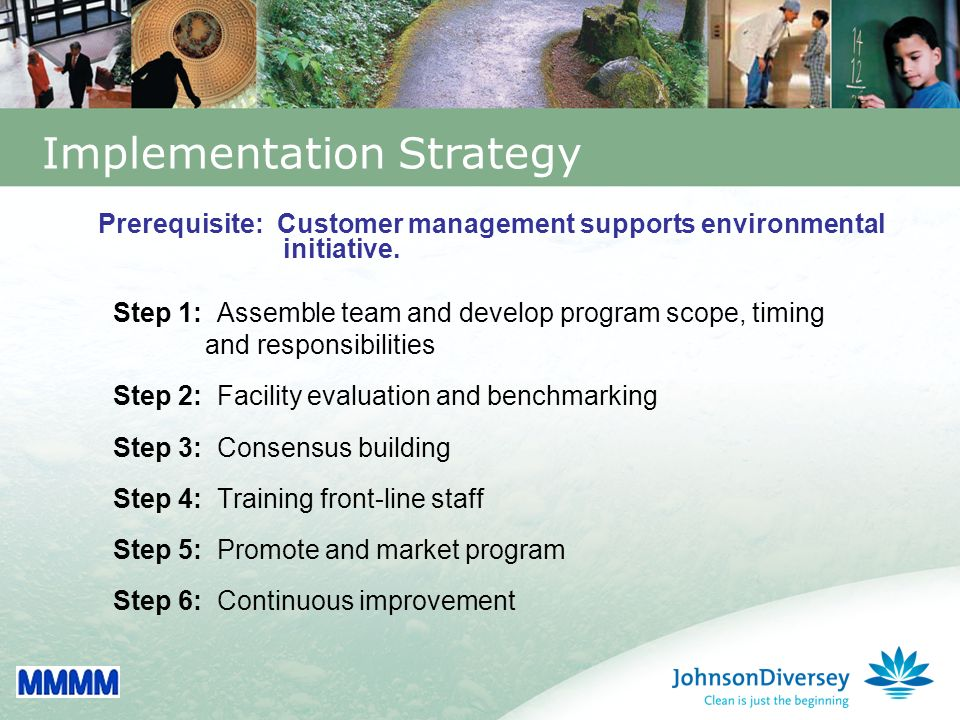 23 Implementation Strategy Prerequisite: Customer management supports environmental initiative.