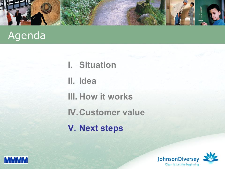 39 Agenda I.Situation II.Idea III.How it works IV.Customer value V.Next steps