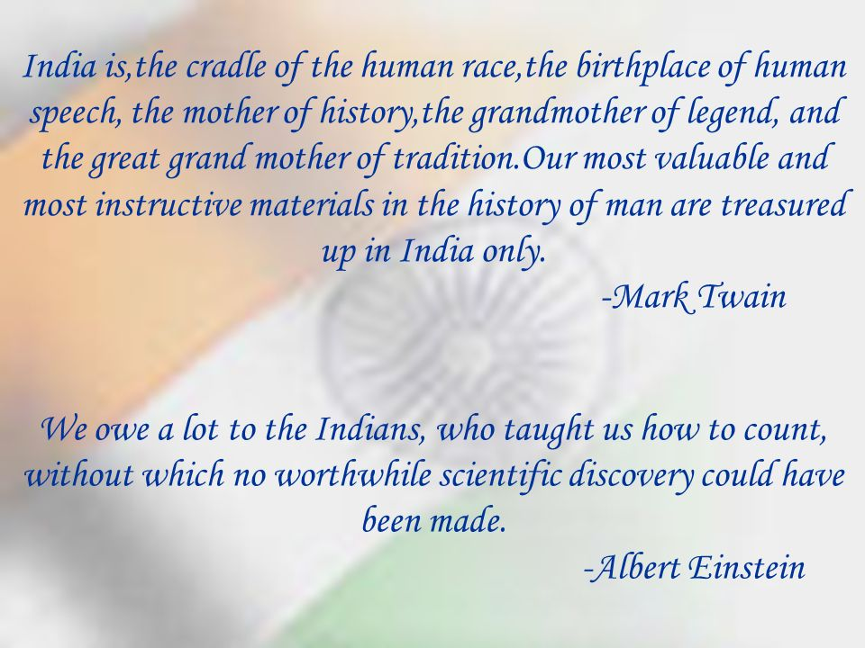 We owe a lot to the Indians, who taught us how to count, without which no worthwhile scientific discovery could have been made.
