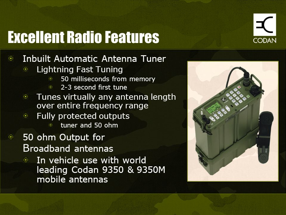 Excellent Radio Features Inbuilt Automatic Antenna Tuner Lightning Fast Tuning 50 milliseconds from memory 2-3 second first tune Tunes virtually any a