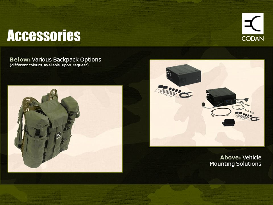 Accessories Below: Various Backpack Options (different colours available upon request) Above: Vehicle Mounting Solutions