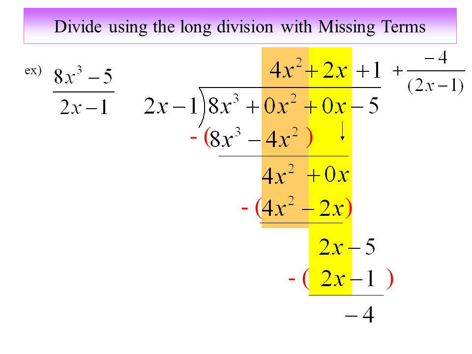 Divide using the long division with Missing Terms ex) - ( )