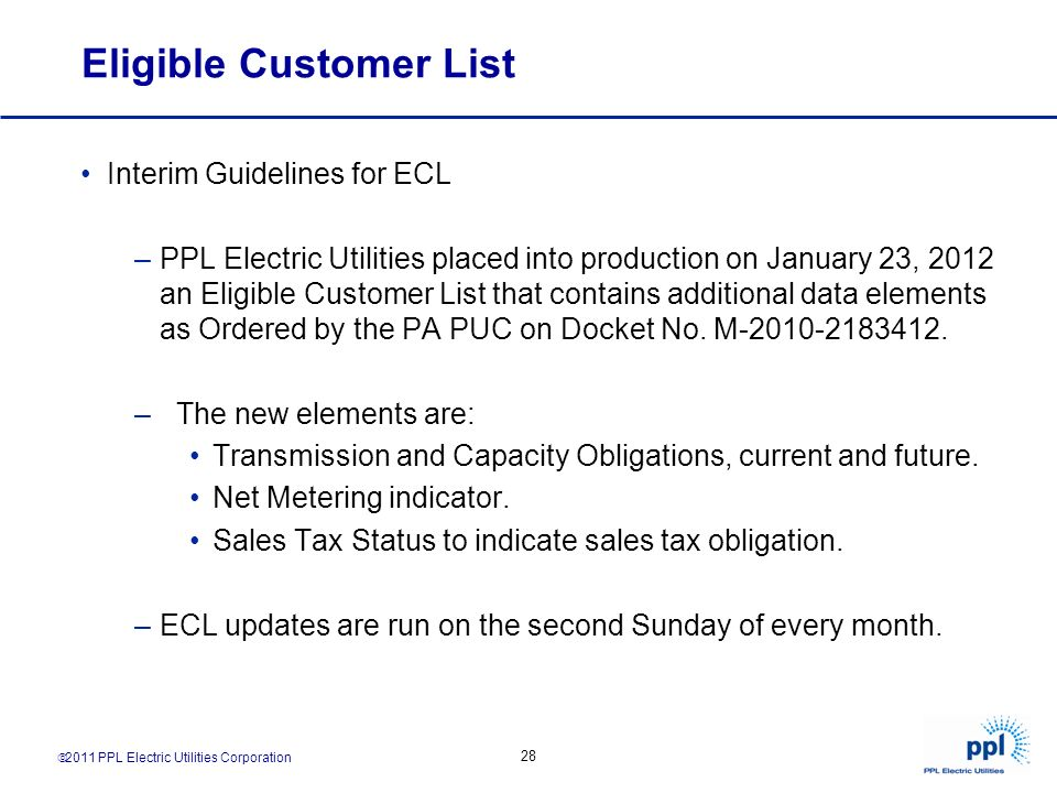 28 Eligible Customer List Interim Guidelines for ECL –PPL Electric Utilities placed into production on January 23, 2012 an Eligible Customer List that