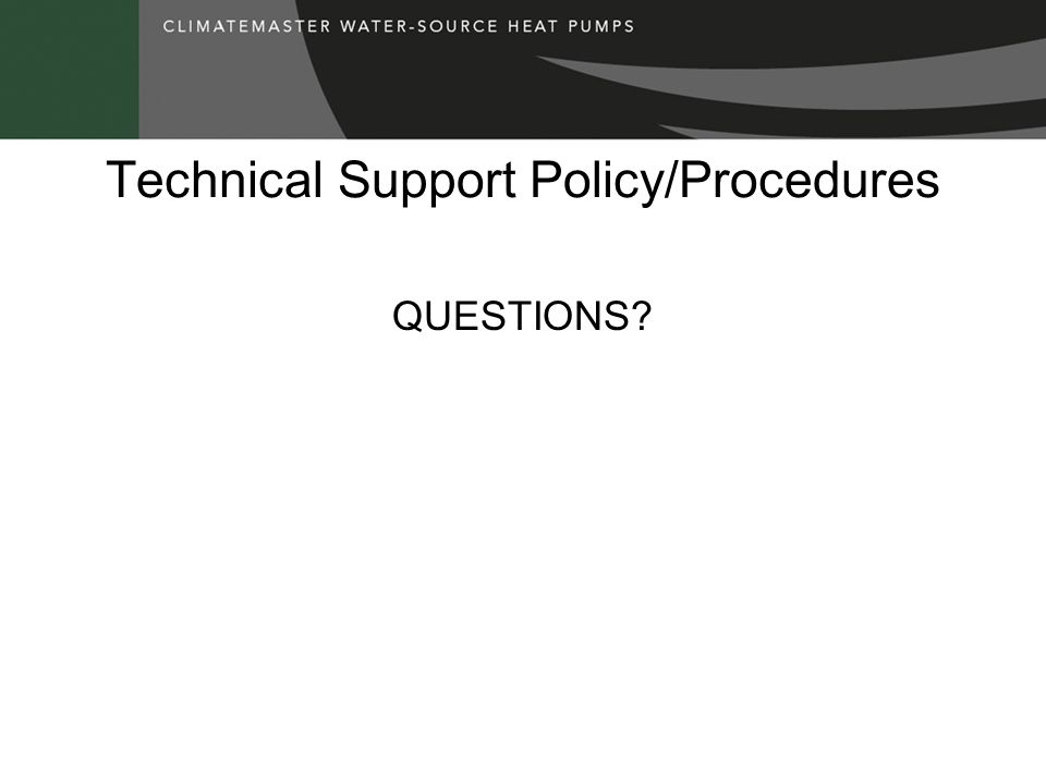 Technical Support Policy/Procedures QUESTIONS