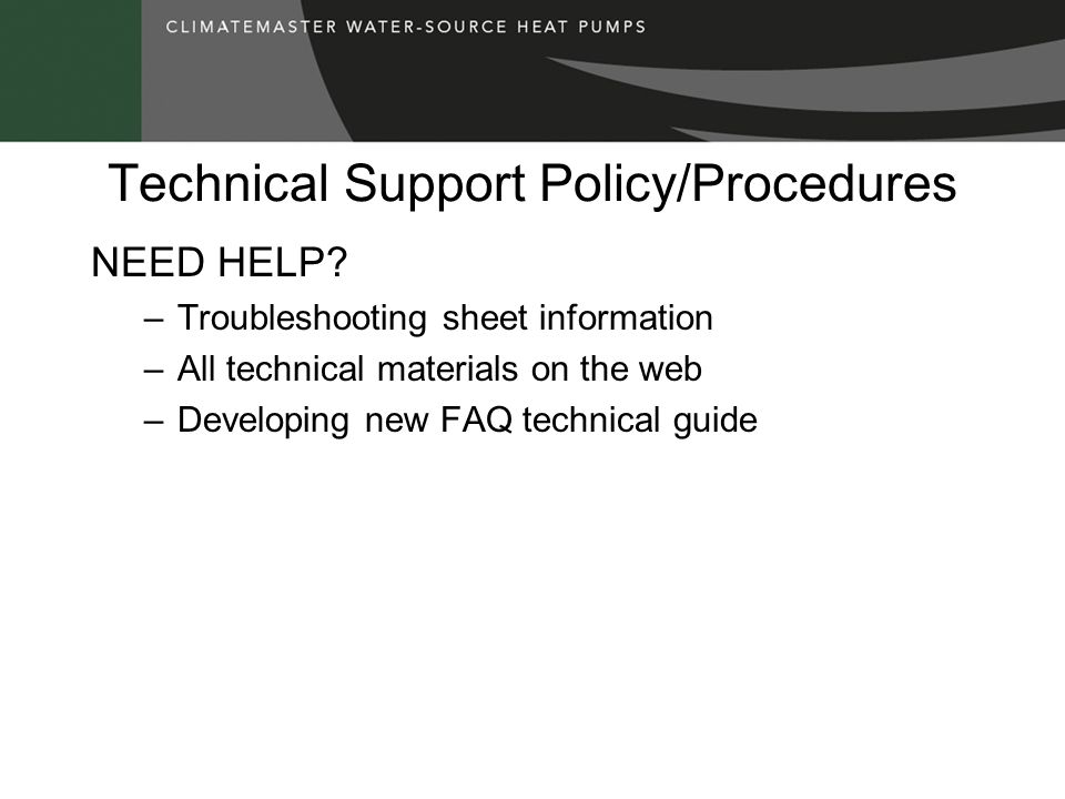 Technical Support Policy/Procedures NEED HELP.