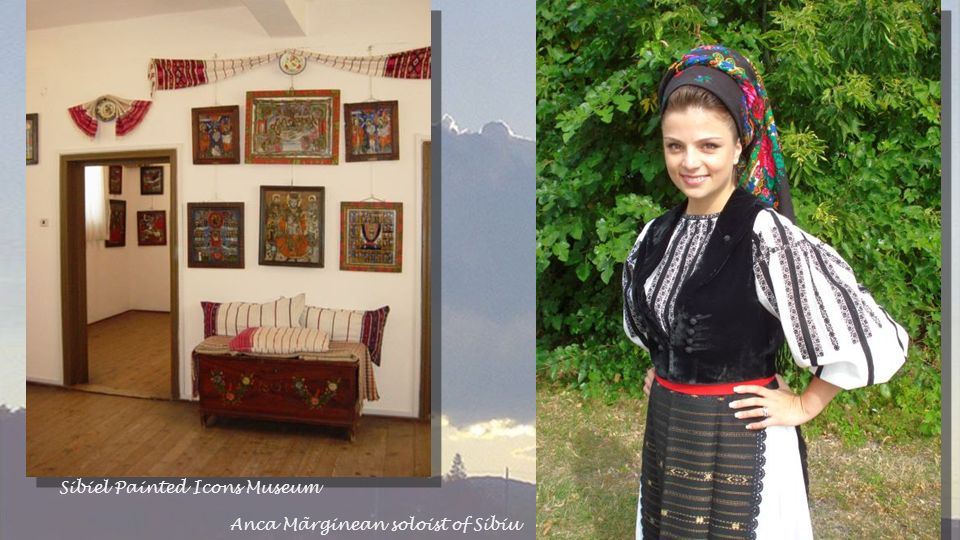 Anca Mãrginean soloist of Sibiu Sibiel Painted Icons Museum
