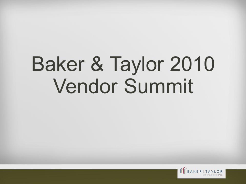 1 Baker & Taylor 2010 Vendor Summit