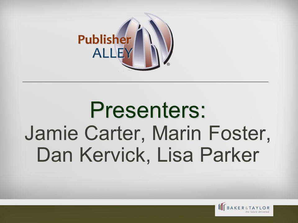2 Presenters: Presenters: Jamie Carter, Marin Foster, Dan Kervick, Lisa Parker Publisher ALLEY