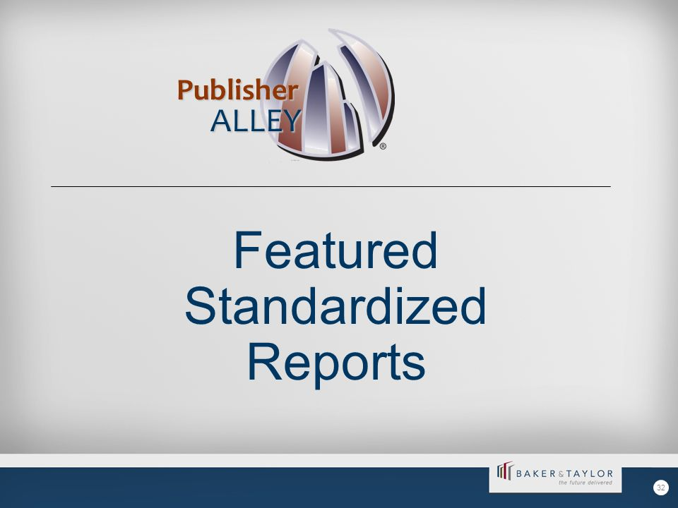 Featured Standardized Reports Publisher ALLEY 32