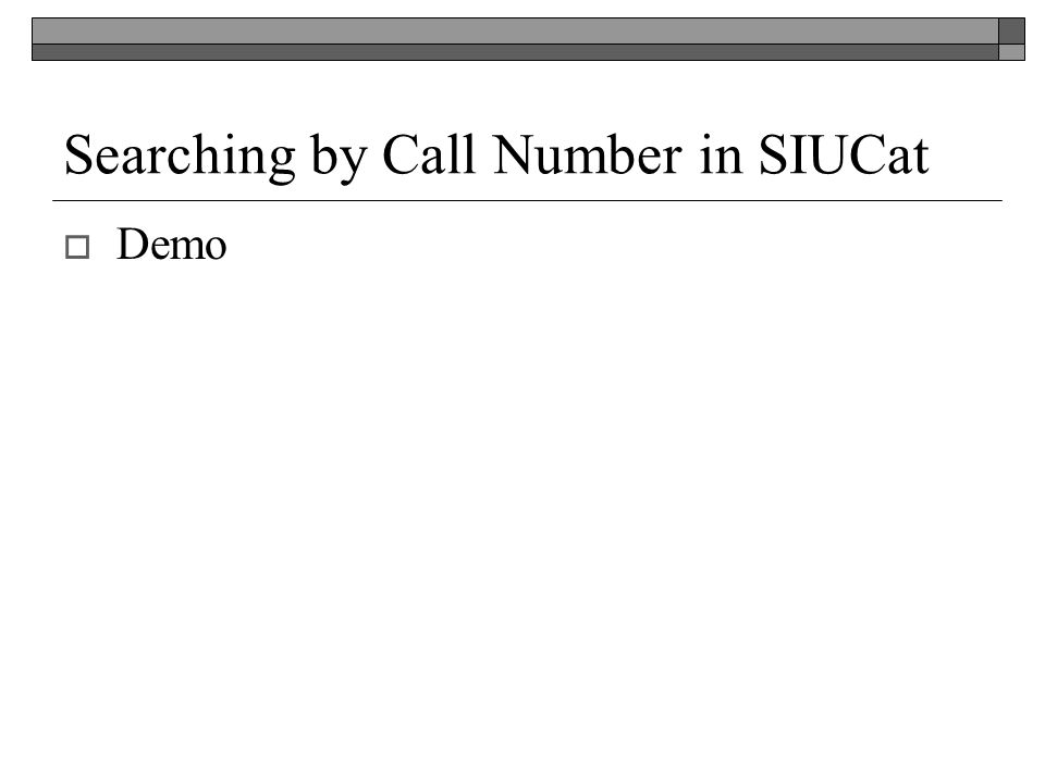 Searching by Call Number in SIUCat Demo
