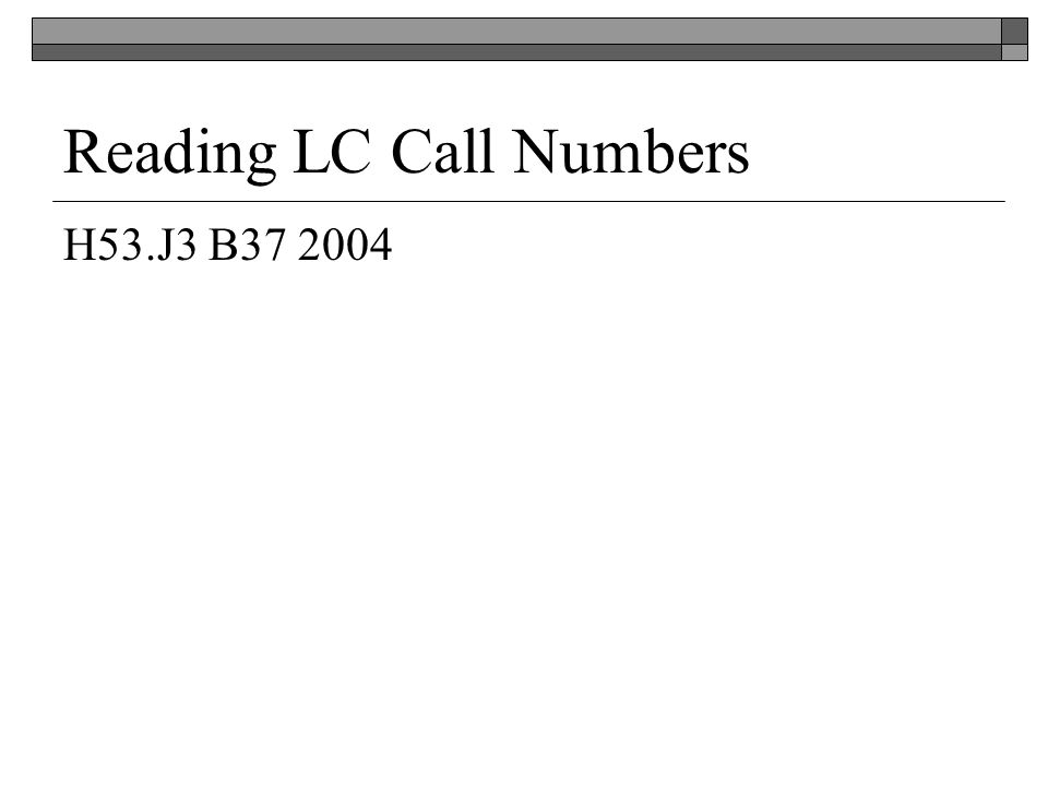 Reading LC Call Numbers H53.J3 B